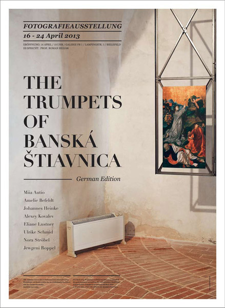 The Trumpets of Banska Stiavnica. German Edition, Ausstellungsplakat, © 2013 Johannes Heinke