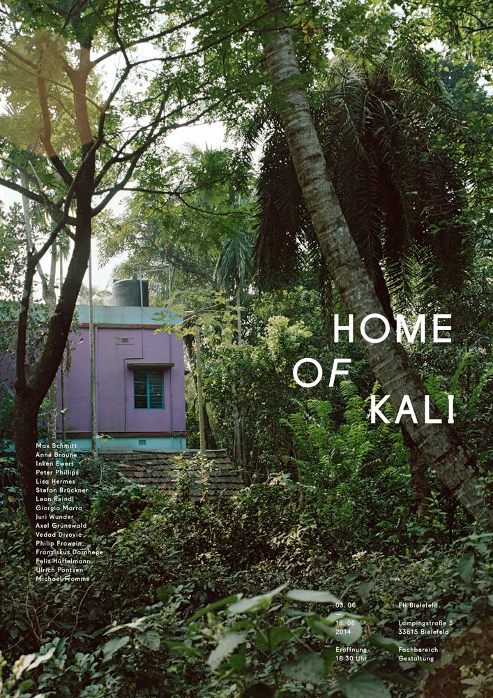 Home of Kali Ausstellungsplakat, © 2014